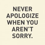 never-apologize-sorry-daily-quotes-sayings-pictures